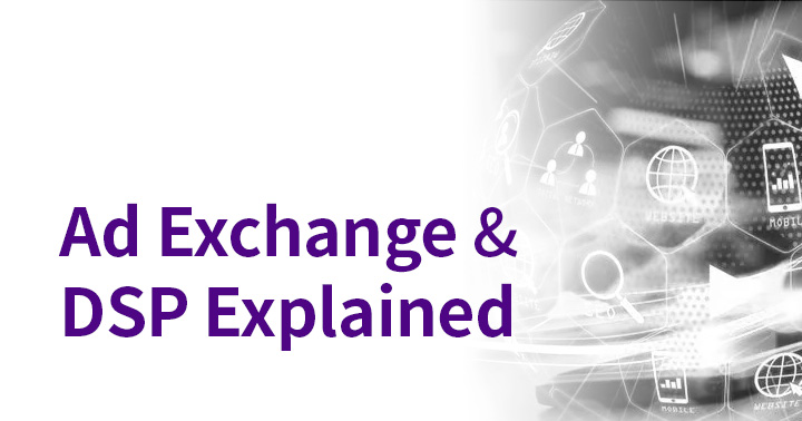 Ad exchange and DSP explained