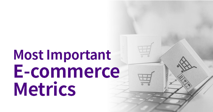 What are the most important metrics for e-commerce companies?